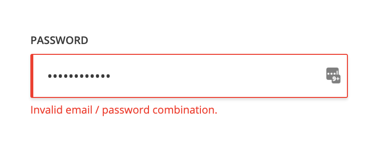 Error appears if you have a wrong email or password combination.
