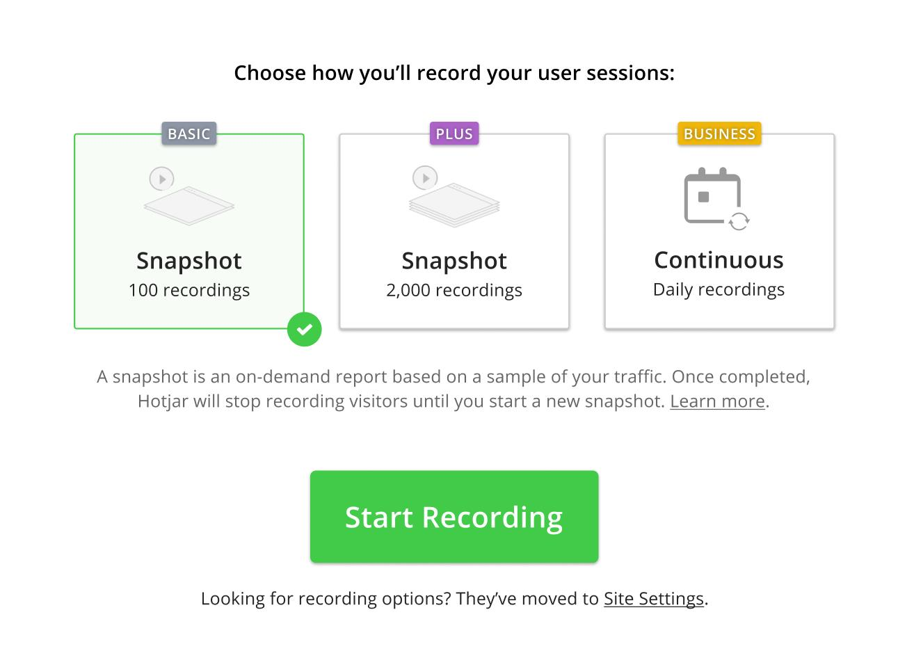 You have 2 options - Basic Snapshots of 100 Recordings, and Plus Snapshots of 2000 Recordings.